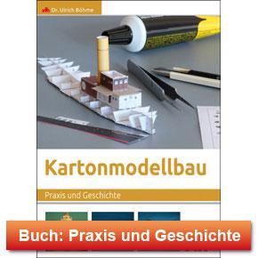 Kartonmodellbau - Praxis und Geschichte